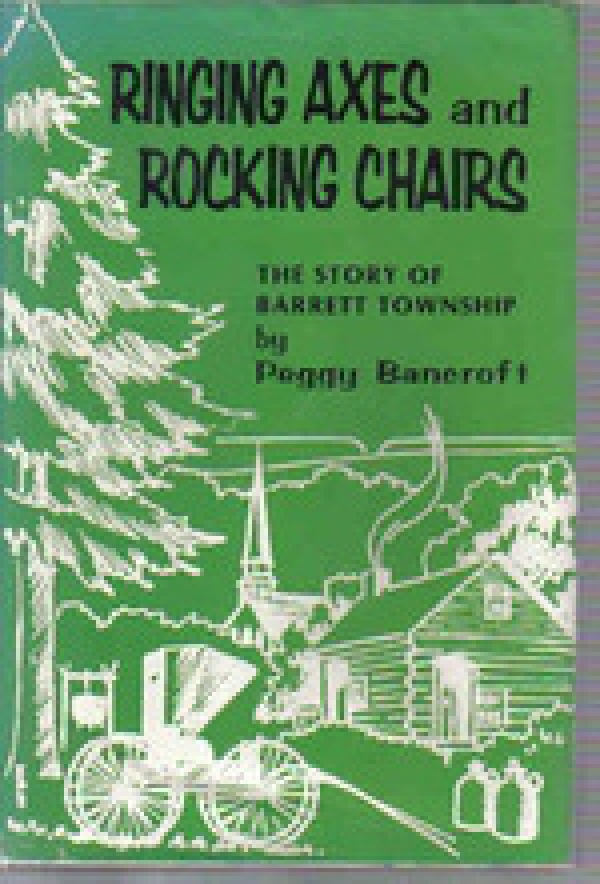Book: Ringing Axes and Rocking Chairs: The Story of Barrett Township